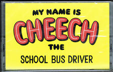 THE SCHOOL BUS DRIVER , MY NAME IS CHEECH (CASSETTE) BRAND NEW FACTORY SEALED
