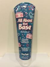 Pro Tan ALL ABOUT THAT BASE (NO TAN LINES) Indoor Tan Tanning Bed Lotion NEW