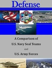 A Comparison of U. S. Navy Seal Teams and U. S. Army Forces by Naval...