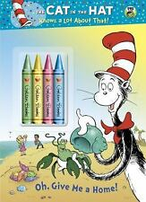 Oh, Give Me a Home! Dr. Seuss/Cat in the Hat Color Plus Chunky Crayons