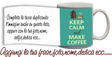 Tazza keep Calm and make coffee - caffè con nome,foto,dedica,ecc Idea Regalo