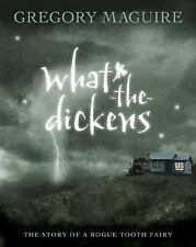 WHAT THE DICKENS by GREGORY MAGUIRE HC/DJ 1st