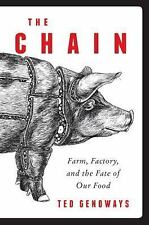 The Chain : Farm, Factory, and the Fate of Our Food by Ted Genoways (2014, Hard…