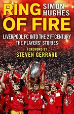 Ring of Fire - Liverpool FC into the 21st Century - The Players' Stories - book