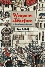 Weapons and Warfare in Renaissance Europe: Gunpowder, Technology, and Tactics (