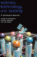 Science, Technology, and Society, Wenda K. Bauchspies