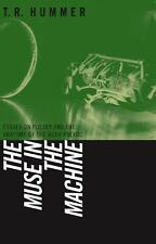 The Muse in the Machine: Essays on Poetry and the Anatomy of the Body Politic (T