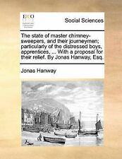 The state of master chimney-sweepers, and their journeymen; particularly of the