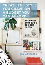 Create the Style You Crave on a Budget You Can Afford: The Sweet Spot -ExLibrary