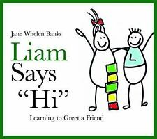"""Liam Says """"Hi"""" : Learning to Greet a Friend by Jane Whelen Banks (2008,..."""
