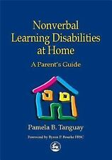 Nonverbal Learning Disabilities at Home: A Parent's Guide-ExLibrary