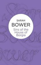 The Sins of the House of Borgia 1 by Sarah Bower (2012, Paperback)