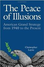 The Peace of Illusions: American Grand Strategy from 1940 to the Present (Cornel
