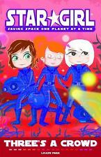 Star Girl: Three's a Crowd by Louise Park (2015, Hardcover)
