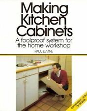 Making Kitchen Cabinets: A Foolproof System for the Home Workshop (Fine Homebuil