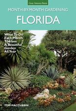 Florida Month-by-Month Gardening: What to Do Each Month to Have A Beautiful Gard
