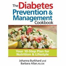 The Diabetes Prevention and Management Cookbook : Your 10-Step Plan for...