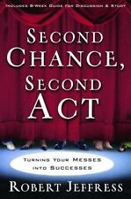Second Chance, Second Act: Turning Your Messes into Successes-ExLibrary