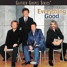 "Bill Gaither's Vocal Band ""EVERYTHING GOOD"" Gospel Music (2002) New CD"