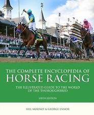 The Complete Encyclopedia of Horse Racing : The Illustrated Guide to the...