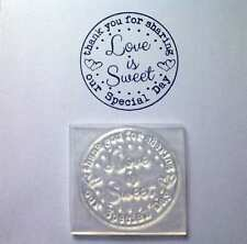 Thank You For Sharing, Love Is Sweet Clear Circle Stamp For Wedding Favours