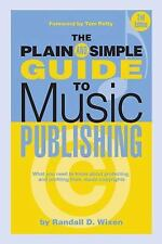 The Plain and Simple Guide to Music Publishing, 2nd Edition, Wixen, Randall, Goo