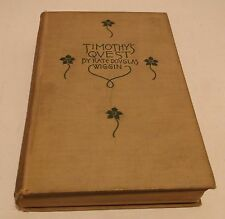 TIMOTHY'S QUEST A STORY FOR ANYBODY YOUNG OR OLD  HC/1894 Kate Douglas Wiggin-L