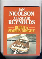 BUILD A SIMPLE DINGHY- IAN NICOLSON, 1989, QUALITY SC, FINE. A CLASSIC