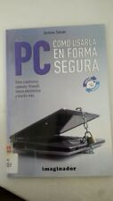 PC: Como Usarla En Forma Segura / How to Safely Use it (Spanish Edition) (Spanis