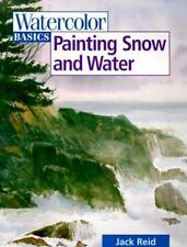 Painting Snow and Water (Watercolor Basics), Reid, Jack, Acceptable Book