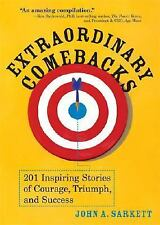 Extraordinary Comebacks: 201 Inspiring Stories of Courage, Triumph and Success