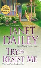 Try To Resist Me Author: Dailey, Janet