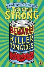 Beware! Killer Tomatoes, Jeremy Strong