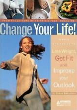Change Your Life!: Simple Strategies to Lose Weight, Get Fit and Impro-ExLibrary