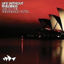 Life Without Buildings, Live at the Annandale Hotel, Excellent