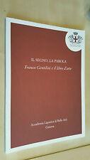 IL SEGNO, LA PAROLA Franco Gentilini e il libro d'arte Accademia Ligustica Belle