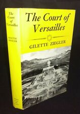 Court of Versailles by Gilette Ziegler (Hardback, 1966) 1ST TRANSLATED EDITION