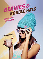 Beanies and Bobble Hats: 36 Quick and Stylish Knits by Fiona Goble...