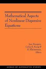 Mathematical Aspects of Nonlinear Dispersive Equations (AM-163) (Annals of Mathe