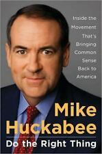 DO THE RIGHT THING by MIKE HUCKABEE HC/DJ