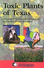 Toxic Plants of Texas: Integrated Management Strategies to Prevent Liv-ExLibrary