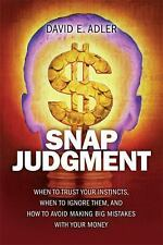 Snap Judgment: When to Trust Your Instincts, When to Ignore Them, and -ExLibrary