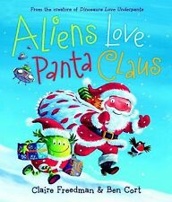 Aliens Love Panta Claus by Claire Freedman (2011, Picture Book)