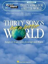 THIRTY SONGS FOR A BETTER    WORLD-EZPLY 91  2ND ED (E-Z Play Today) by Hal Leo