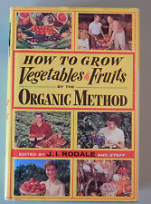 How to Grow Vegetables and Fruits by the Organic Method  - J. I. Rodale (1977)