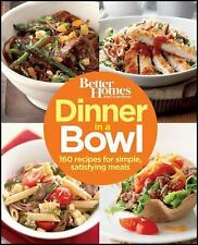 Better Homes and Gardens Cooking: Dinner in a Bowl : 160 Recipes for Simple, Sat