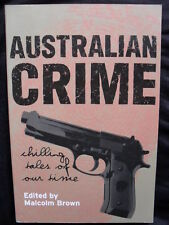 AUSTRALIAN CRIME: Chilling Tales Of Our Time: Malcolm Brown: True Crime: PB2004