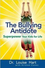 The Bullying Antidote: Superpower Your Kids for Life-ExLibrary