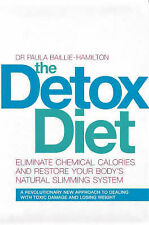 The Detox Diet: Eliminate Chemical Calories and Restore Your Body's Natural...