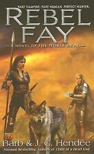 Rebel Fay by Barb Hendee and J. C. Hendee (2008, Paperback)
